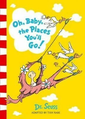 NEW Oh, Baby, The Places You'll Go! By Dr. Seuss Paperback Free Shipping