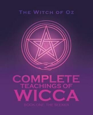 NEW Complete Teachings of Wicca By The Witch of Oz Paperback Free Shipping