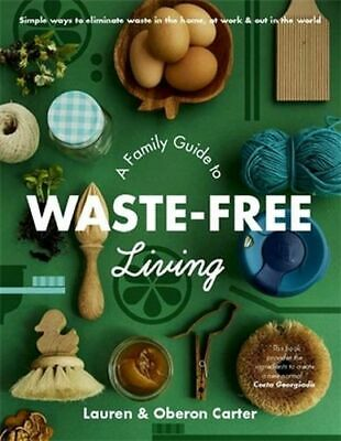 NEW A Family Guide to Waste-free Living By Lauren Carter Paperback Free Shipping