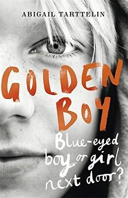 Golden Boy: A compelling, brave novel about coming to terms with being intersex,