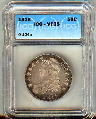 1818 CAPPED BUST SILVER 50c  VF/XF = ICG VF35 RAINBOW TONING WITH LUSTRE  O-104a