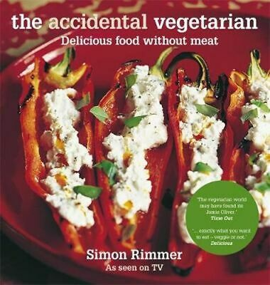 NEW The Accidental Vegetarian By Simon Rimmer Paperback Free Shipping
