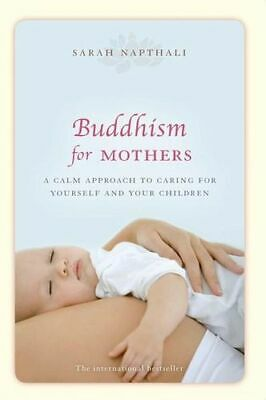NEW Buddhism for Mothers By Sarah Napthali Paperback Free Shipping