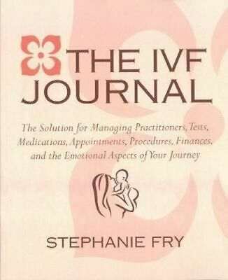 NEW The Ivf Journal By Stephanie Fry Paperback Free Shipping
