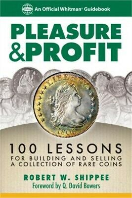Pleasure & Profit: 100 Lessons for Building and Selling a Coin Collection (Paper