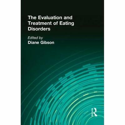 The Evaluation and Treatment of Eating Disorders - Hardback NEW Gibson, Diane 01