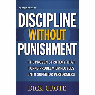 Discipline Without Punishment: The Proven Strategy That - Paperback NEW Grote, D
