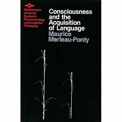 Consciousness and the Acquisition of Language - Paperback NEW Merleau-Ponty,  19