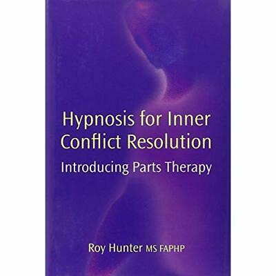 Hypnosis for Inner Conflict Resolution: Introducing Par - Hardcover NEW Hunter,
