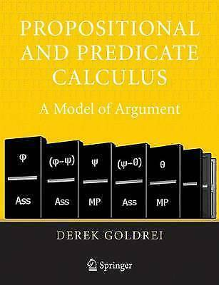 Propositional and Predicate Calculus: A Model of Argument by Goldrei, Derek, NEW