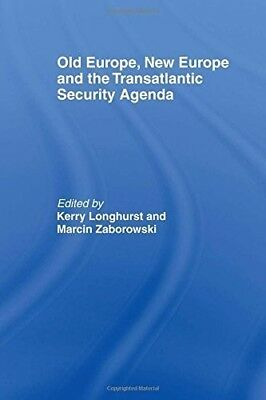 Old Europe, New Europe and the Transatlantic Security Agenda, Very Good Books