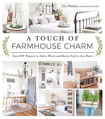 A Touch of Farmhouse Charm by Fourez, Liz, NEW Book, (Paperback) FREE & Fast Del