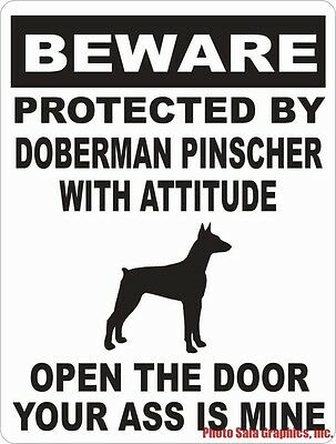 Beware Protected by Doberman Pinscher w/Att Open Door Ass Mine Sign. Size Option