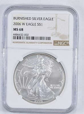 MS68 Burnished 2006-W American Silver Eagle - Graded NGC *012