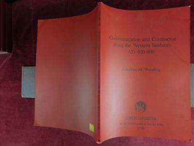 Communication & Commerce Along Western Sealanes Ad 400-800 Wooding/Ireland/1996