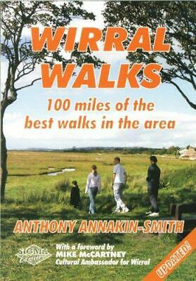 Wirral Walks: 100 Miles of the Best Walks in the Area, Anthony Annakin-Smith, Go