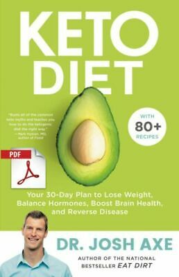 NEW Keto Diet: Your 30-Day Plan to Lose Weight by Dr.Josh Axe [E Book pdf] 24H