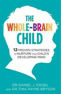 NEW The Whole-Brain Child By Dr Tina Payne Bryson Paperback Free Shipping