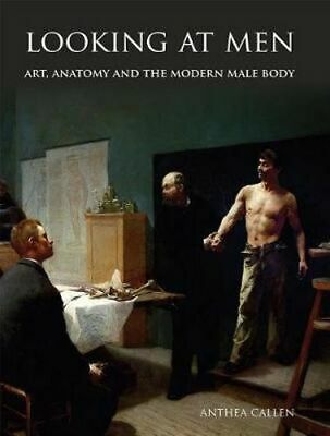 NEW Looking at Men By Anthea Callen Hardcover Free Shipping