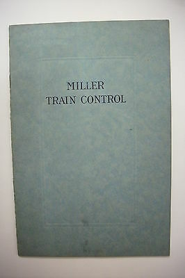 1920's Railroad Trade Catalog THE MILLER TRAIN CONTROL *Illustrated wth Photos