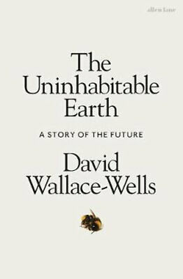 NEW The Uninhabitable Earth By David Wallace-Wells Paperback Free Shipping