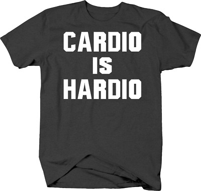 Cardio is Hardio Funny Workout Word Play Fitness Lovers Gym Life Tshirt
