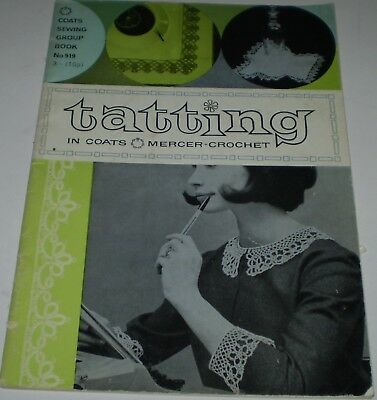 "'COTAES  SEWING GROUP BOOK No  919"" ""TATTING IN  COATES  MERCCER -CROCHET """