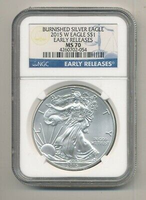 2015 W Burnished American Silver Eagle NGC MS 70 Early Releases Exact Shown