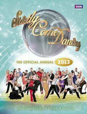 (Very Good)-Official Strictly Come Dancing Annual 2013: The Official Companion t