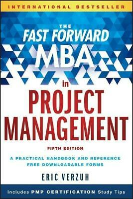 The Fast Forward MBA in Project Management ~ Eric Verzuh ~  9781119086574