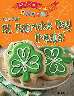 Let's Bake St. Patrick's Day Treats! (Holiday Baking Party), Very Good Condition