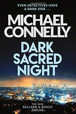 Dark Sacred Night: The Brand New Bosch and Ballard Thriller by Michael Connelly