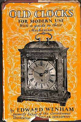 Old clocks for modern use, with a guide to their mechanism, Wenham, Edward, Good