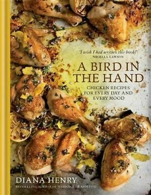NEW A Bird in the Hand By Diana Henry Hardcover Free Shipping