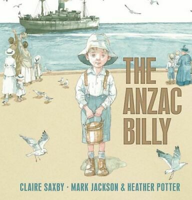 NEW The Anzac Billy By Claire Saxby Hardcover Free Shipping