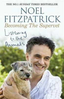 NEW Listening to the Animals By Noel Fitzpatrick Paperback Free Shipping