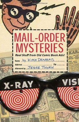 Mail-Order Mysteries: Delightful Treasures from Vintage Comic Book Ads by Kirk D