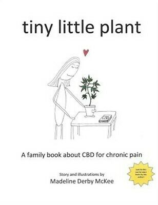 Tiny Little Plant: A Family Book about CBD for Chronic Pain (Hardback or Cased B