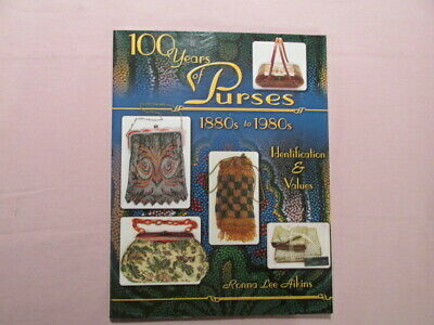 Collector Books 100 Years of Purses 1880s -1980s Id & Values Ronna Aikins G88