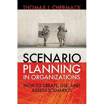 Scenario Planning in Organizations: How to Create, Use, - Paperback NEW Chermack
