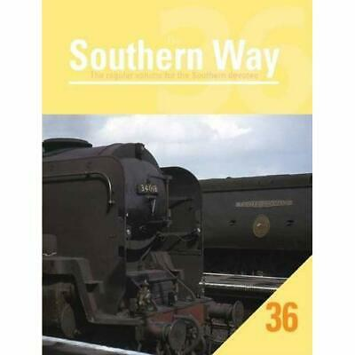 Southern Way Issue 36: The Regular Volume for the South - Paperback NEW Kevin Ro