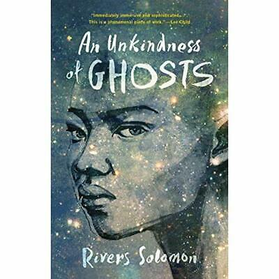 An Unkindness of Ghosts - Paperback NEW Solomon, Rivers 10/03/2017