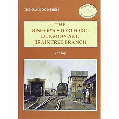 The Bishop's Stortford, Dunmow and Braintree Branch (Lo - Paperback NEW Peter Pa
