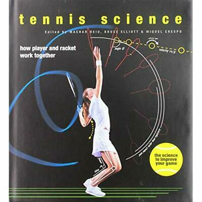 Tennis Science: How Player and Racquet Work Together - Hardcover NEW Bruce Ellio