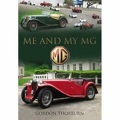 Me and My MG: Stories from MG Owners Around the World - Hardcover NEW Thorburn,