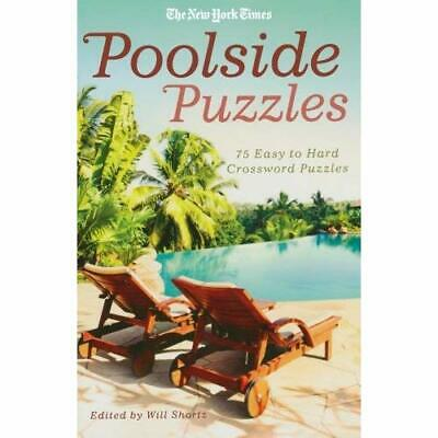 The New York Times Poolside Puzzles: 75 Easy to Hard Cr - Paperback NEW  2010-05