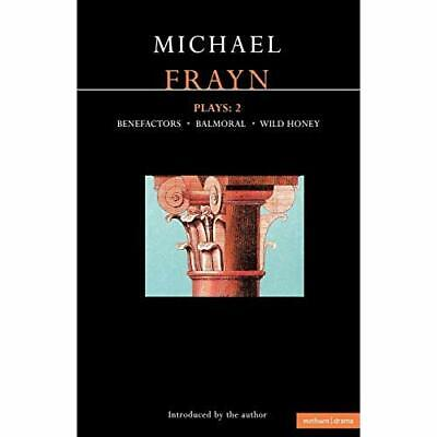 Frayn Plays: 2: Benefactors, Balmoral, and Wild Honey - Paperback NEW Michael Fr