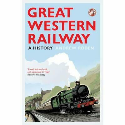 Great Western Railway: A History - Paperback NEW Roden, Andrew 2012-09-06
