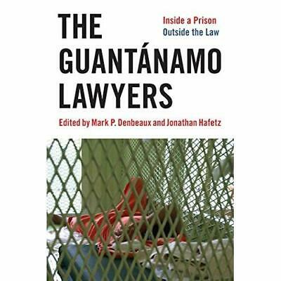 The Guantanamo Lawyers: Inside a Prison Outside the Law - Paperback NEW Hafetz,