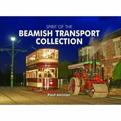 Spirit of the Beamish Transport Collection - Hardcover NEW Paul Jarman 2011-04-1